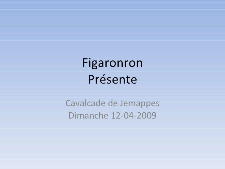 Figaronron Présente Cavalcade de Jemappes Dimanche 12-04-2009
