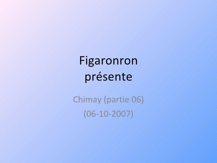 Figaronron présente Chimay (partie 06) (06-10-2007)