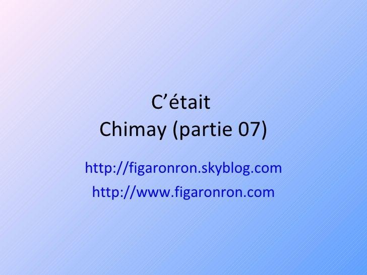C'était  Chimay (partie 07) http://figaronron.skyblog.com http://www.figaronron.com