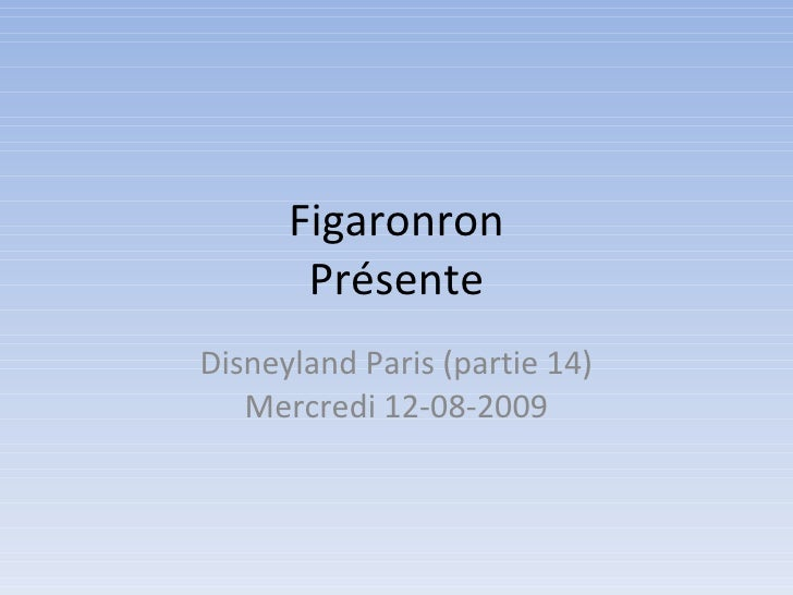 Figaronron Présente Disneyland Paris (partie 14) Mercredi 12-08-2009