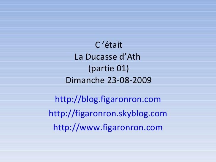 C'était La Ducasse d'Ath  (partie 01) Dimanche 23-08-2009 http://blog.figaronron.com http://figaronron.skyblog.com http:/...