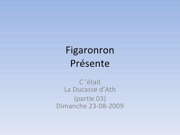 Figaronron Présente C'était La Ducasse d'Ath (partie 03) Dimanche 23-08-2009