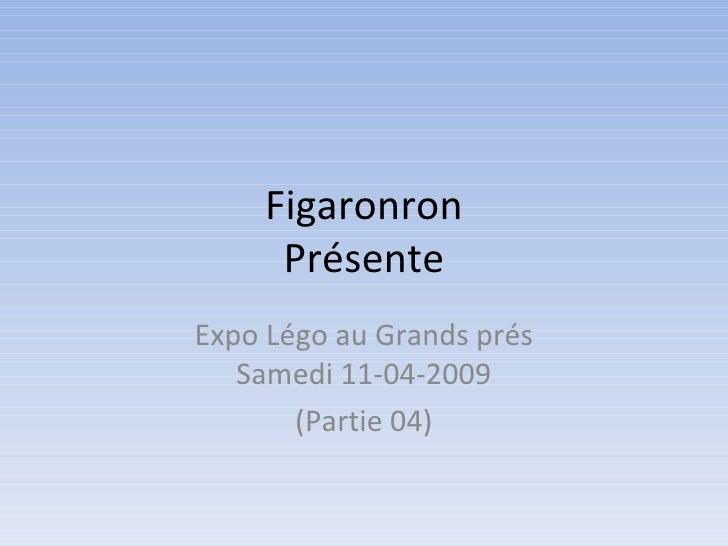 Figaronron Présente Expo Légo au Grands prés Samedi 11-04-2009 (Partie 04)