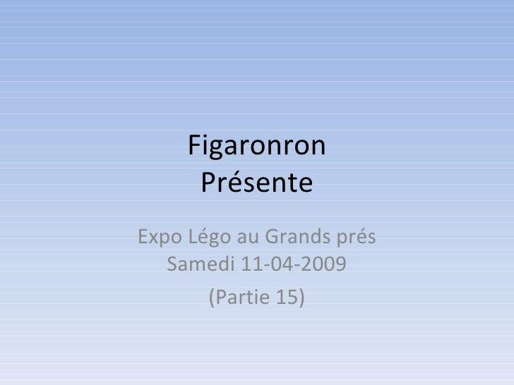 Figaronron Présente Expo Légo au Grands prés Samedi 11-04-2009 (Partie 15)