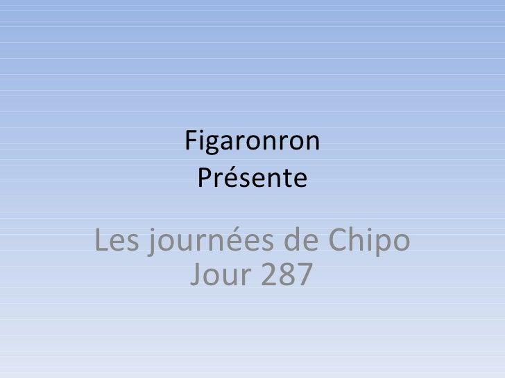 Figaronron Présente Les journées de Chipo Jour 287