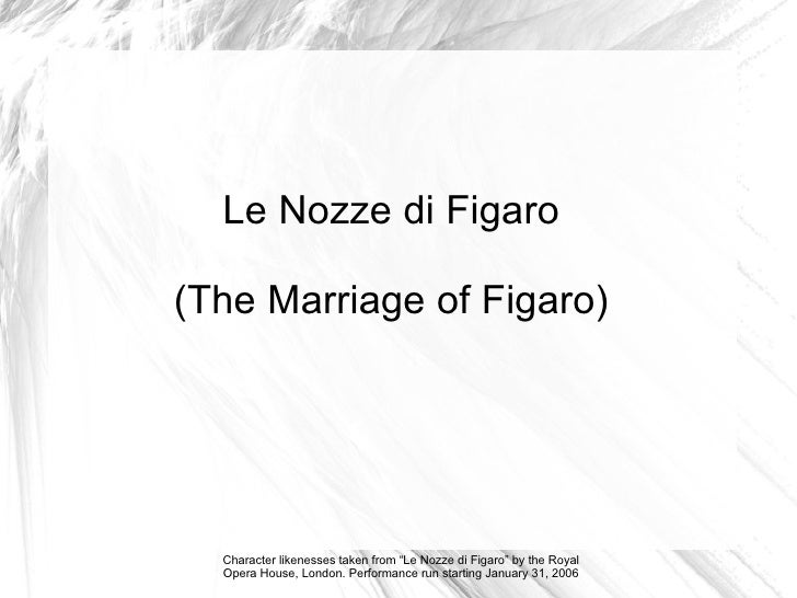 "Le Nozze di Figaro (The Marriage of Figaro) Character likenesses taken from ""Le Nozze di Figaro"" by the Royal Opera House,..."