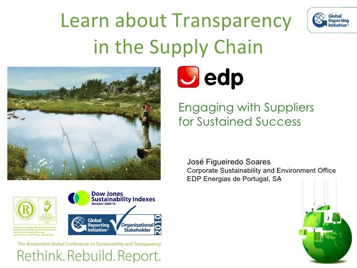 Learn about Transparency  in the Supply Chain Engaging with Suppliers for Sustained Success José Figueiredo Soares Corpora...