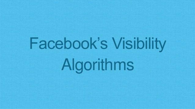 Facebook's Visibility Algorithms