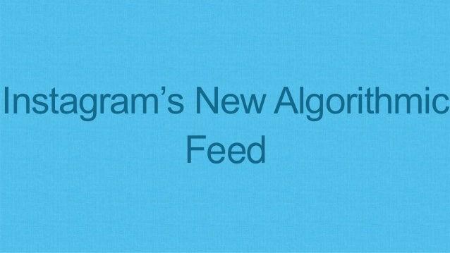 Instagram's New Algorithmic Feed