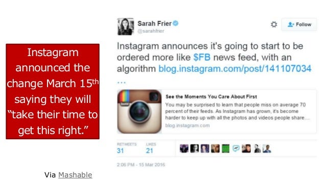 "Instagram announced the change March 15th saying they will ""take their time to get this right."" Via Mashable"