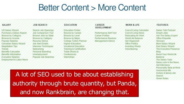 Better Content > More Content A lot of SEO used to be about establishing authority through brute quantity, but Panda, and ...