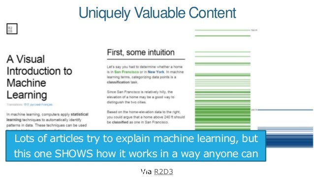 Uniquely Valuable Content Via R2D3 Lots of articles try to explain machine learning, but this one SHOWS how it works in a ...