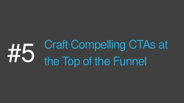 Craft Compelling CTAs at the Top of the Funnel#5