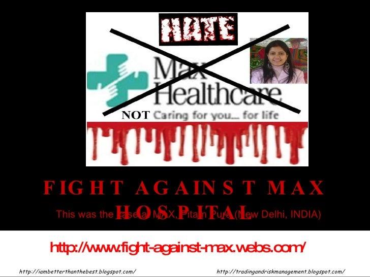 F IG H T A G A IN S T M A X          This was the H O MAX,P ITA(New Delhi, INDIA)                       case at S Pitam Pu...