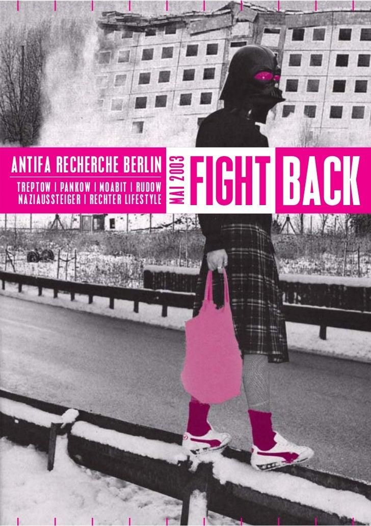 MAI 2003ANTIFA RECHERCHE BERLINTREPTOW | PANKOW | MOABIT | RUDOWNAZIAUSSTEIGER | RECHTER LIFESTYLE              FIGHT BACK
