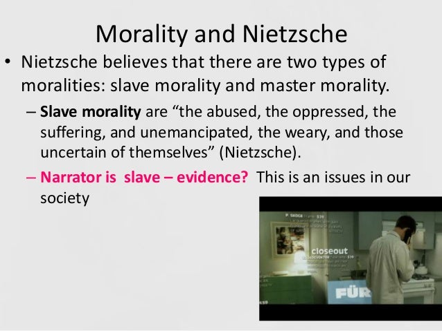 nietzsche master morality essay Friedrich nietzsche this essay friedrich nietzsche and other 64,000+ term papers, college essay examples and free essays are available now on reviewessayscom  or to tell them what to do, plan the best course of action and touching on the master morality, nietzsche's theory on the will to power ties right in.