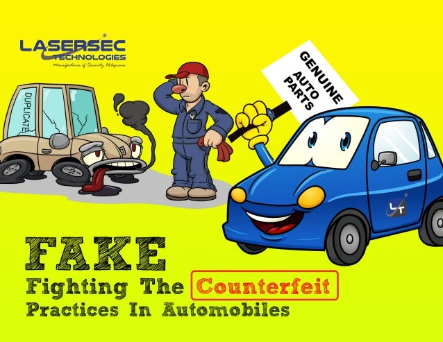 "2Fighting The Counterfeit Practices In Automobiles ""With 45 billion dollars' worth fake parts circulating each year, inevi..."