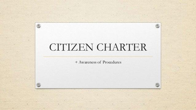 CITIZEN CHARTER + Awareness of Procedures
