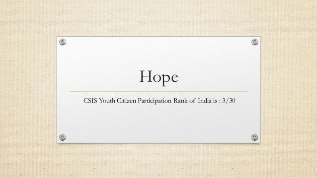 Hope CSIS Youth Citizen Participation Rank of India is : 3/30