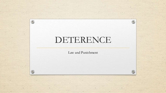 DETERENCE Law and Punishment