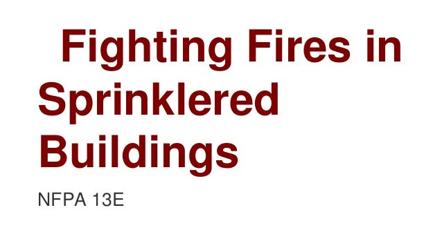 Fighting Fires in Sprinklered Buildings NFPA 13E