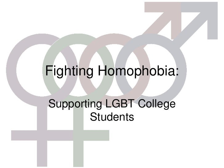 Fighting Homophobia:Supporting LGBT College        Students
