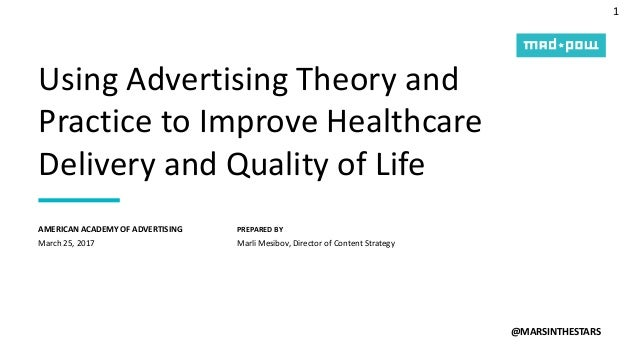 1 PREPARED BY Using Advertising Theory and Practice to Improve Healthcare Delivery and Quality of Life @MARSINTHESTARS Mar...