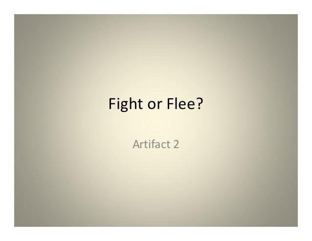 Fight or Flee?   Artifact 2