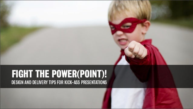 Coolmathgamesus  Nice Fight The Powerpoint With Luxury Fight The Powerpoint Design And Delivery Tips For Kickass Presentations  With Agreeable Powerpoint Templates For Games Also Themes For Powerpoint Free In Addition Free Science Powerpoints And Free Sermon Powerpoint As Well As Erosion And Deposition Powerpoint Additionally Information On Microsoft Powerpoint From Slidesharenet With Coolmathgamesus  Luxury Fight The Powerpoint With Agreeable Fight The Powerpoint Design And Delivery Tips For Kickass Presentations  And Nice Powerpoint Templates For Games Also Themes For Powerpoint Free In Addition Free Science Powerpoints From Slidesharenet