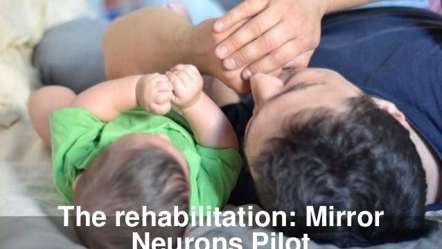 The rehabilitation: Mirror
