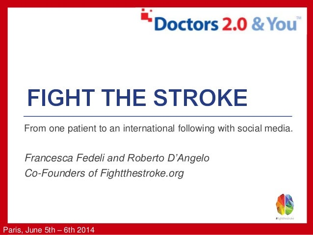 Paris, June 5th – 6th 2014 From one patient to an international following with social media. Francesca Fedeli and Roberto ...