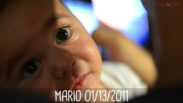 #fightthestroke    MARIO 01/13/2011