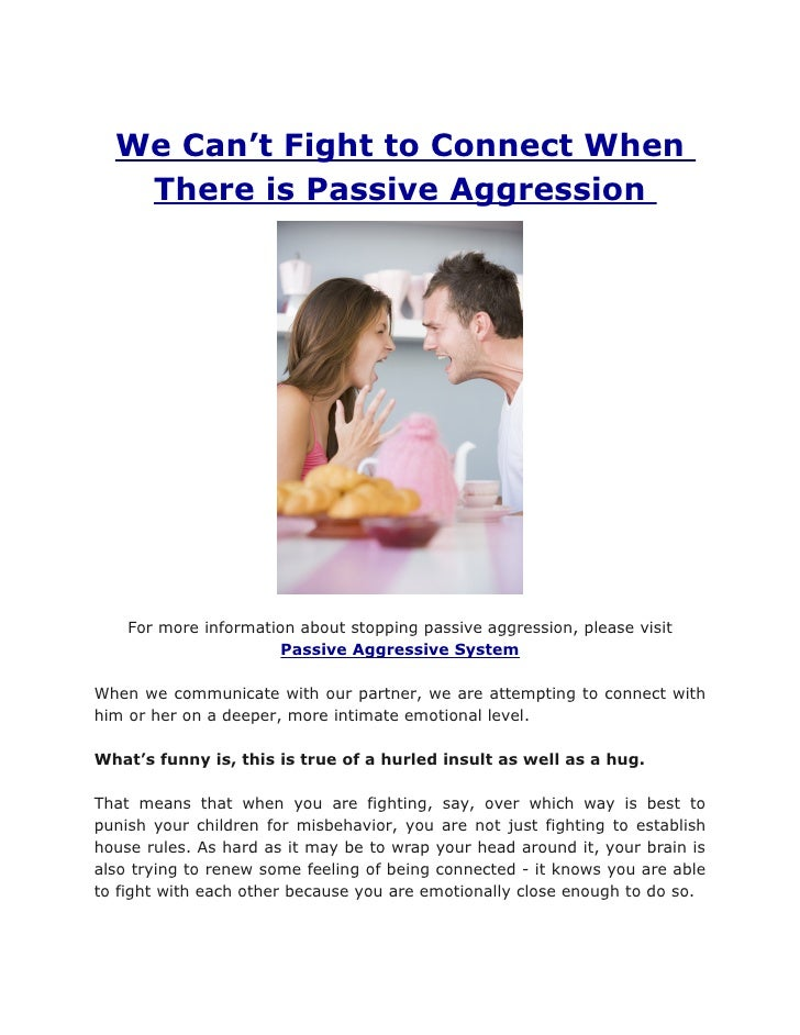 We Can't Fight to Connect When   There is Passive Aggression    For more information about stopping passive aggression, pl...
