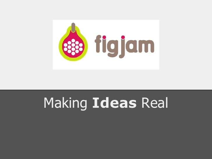 Making Ideas Real