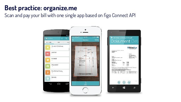 Best practice: organize.me Scan and pay your bill with one single app based on figo Connect API
