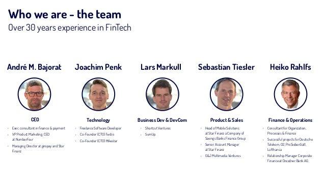 Who we are - the team Over 30 years experience in FinTech André M. Bajorat Joachim Penk Lars Markull Sebastian Tiesler › E...