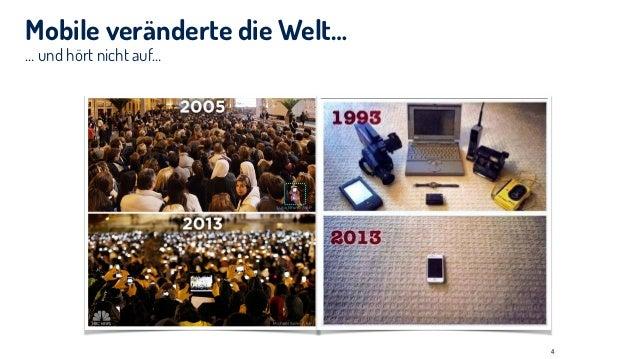… und hört nicht auf… Mobile veränderte die Welt… 4
