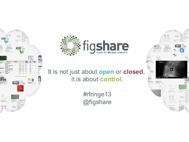 It is not just about open or closed, it is about control. #rfringe13 @figshare