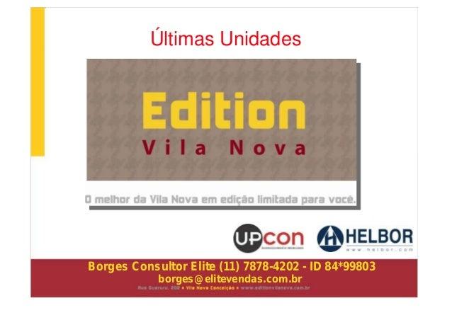 PRÊMIOS RECEBIDOS HELBOR OFFICES VILA RICA Prêmio Top Imobiliário – 2009 Performance em vendas HELBOR OFFICES NORTE SUL Pr...