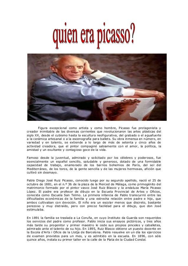 Figura excepcional como artista y como hombre, Picasso fue protagonista y creador inimitable de las diversas corrientes qu...