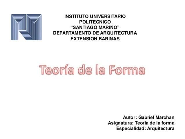 """INSTITUTO UNIVERSITARIO POLITECNICO """"SANTIAGO MARIÑO"""" DEPARTAMENTO DE ARQUITECTURA EXTENSION BARINAS Autor: Gabriel Marcha..."""