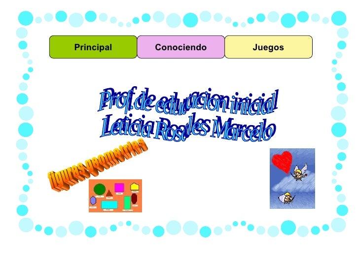 Principal Conociendo Juegos Prof.de educacion inicial Leticia Rosales Marcelo figuras geometrias