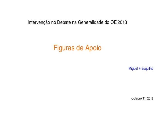 Intervenção no Debate na Generalidade do OE'2013            Figuras de Apoio                                              ...