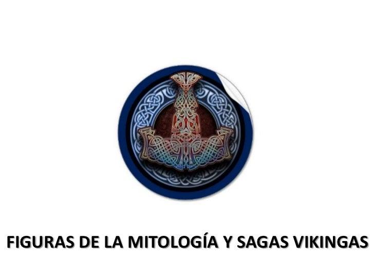 FIGURAS DE LA MITOLOGÍA Y SAGAS VIKINGAS<br />