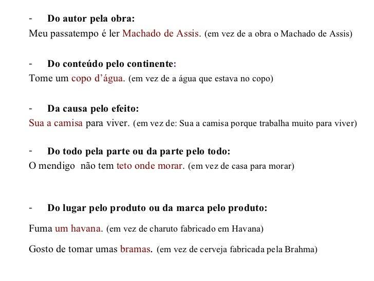 <ul><li>Do autor pela obra: </li></ul><ul><li>Meu passatempo é ler  Machado de Assis .   (em vez de a obra o Machado de As...