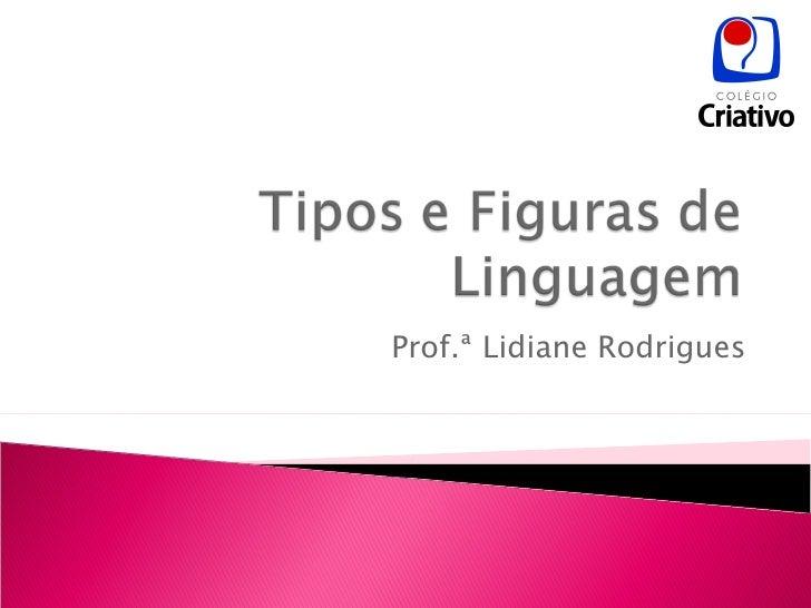 Prof.ª Lidiane Rodrigues