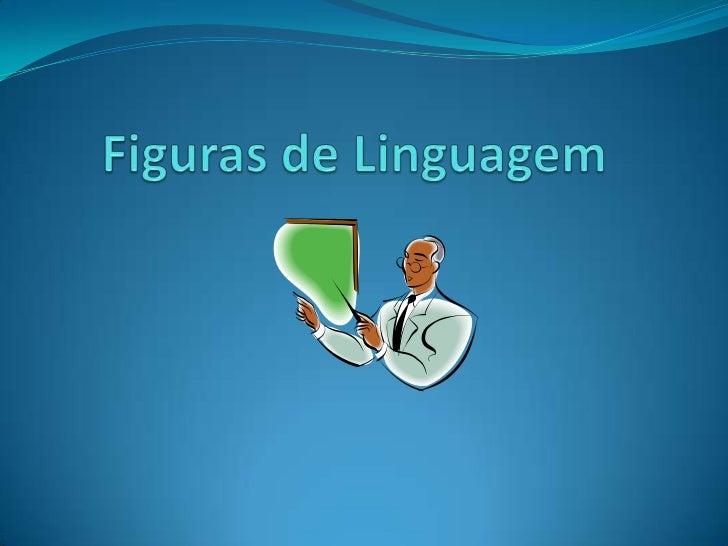 DefiniçãoFiguras de linguagem são certos recursos não- convencionais que o falante ou escritor cria para dar maior expres...