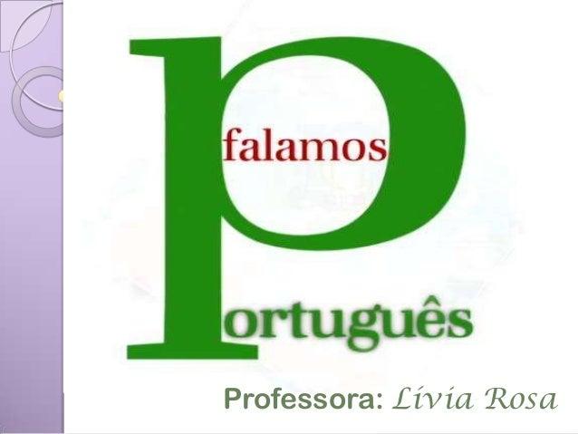Professora: Lívia Rosa