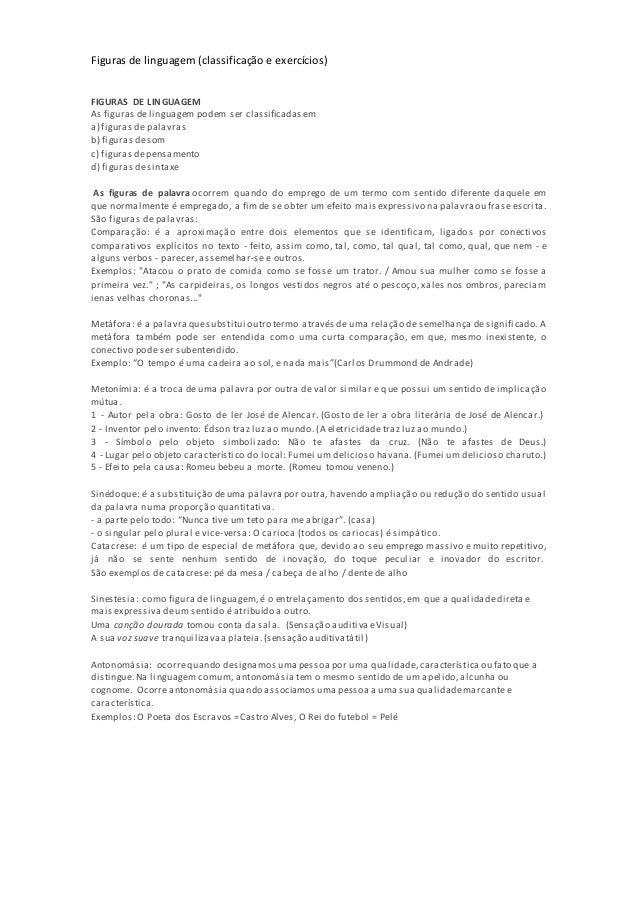 Figuras de linguagem (classificação e exercícios) FIGURAS DE LINGUAGEM As figuras delinguagem podem ser classificadasem a)...