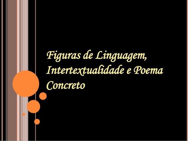 Figuras de Linguagem, Intertextualidade e Poema Concreto